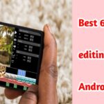 Best 6 video editing apps