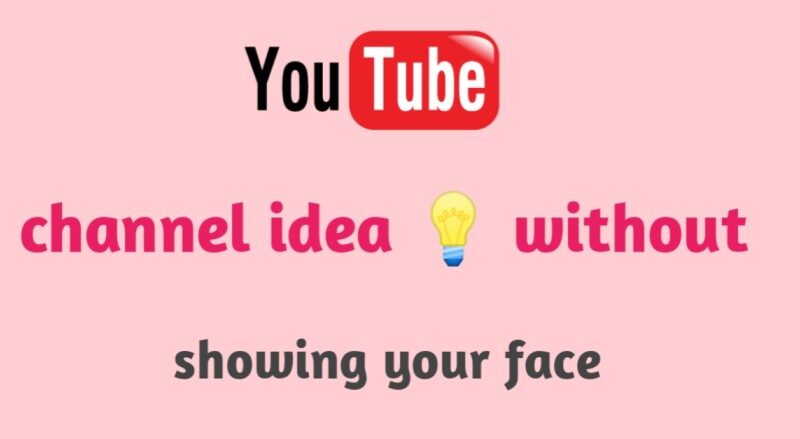 Best Youtube channel ideas without showing your